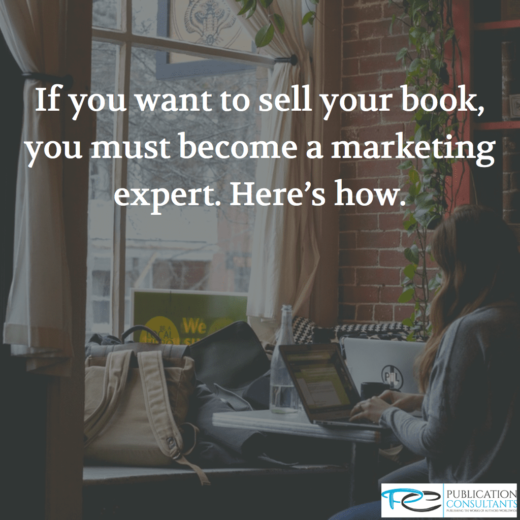 Why All Authors Must Be Marketers, Too